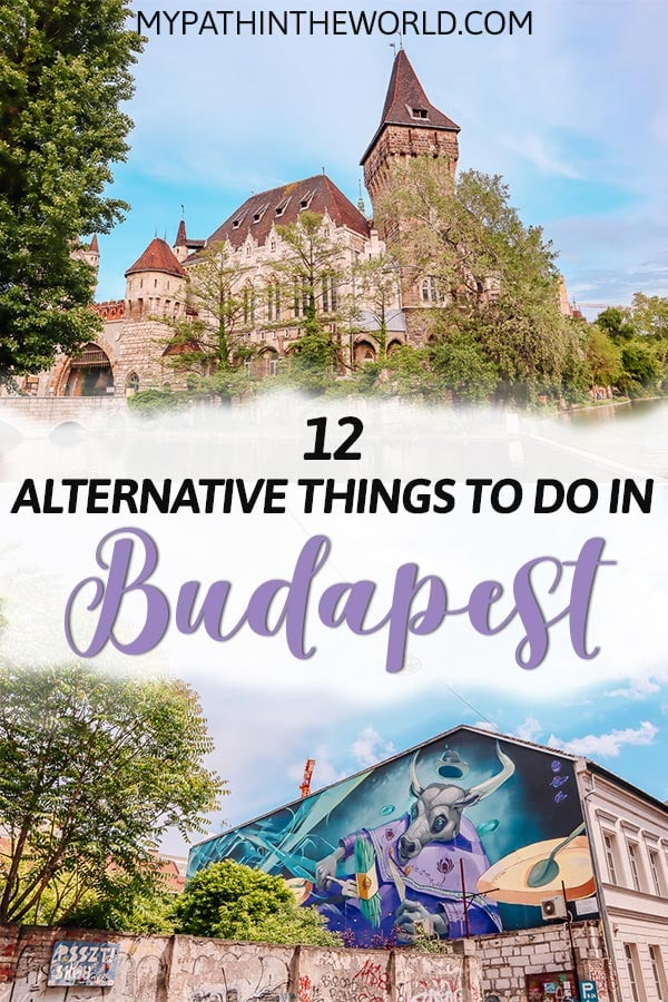 Looking for alternative things to do in Budapest Hungary? Here are 12 awesome ways to experience Budapest off the beaten path