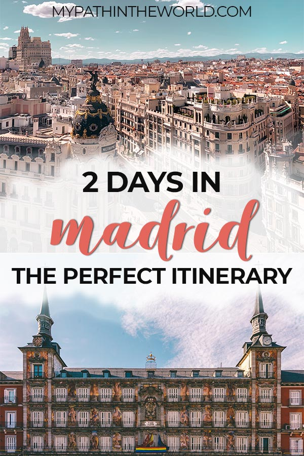 2 days in Madrid travel itinerary: things to do in Madrid Spain in 48 hours