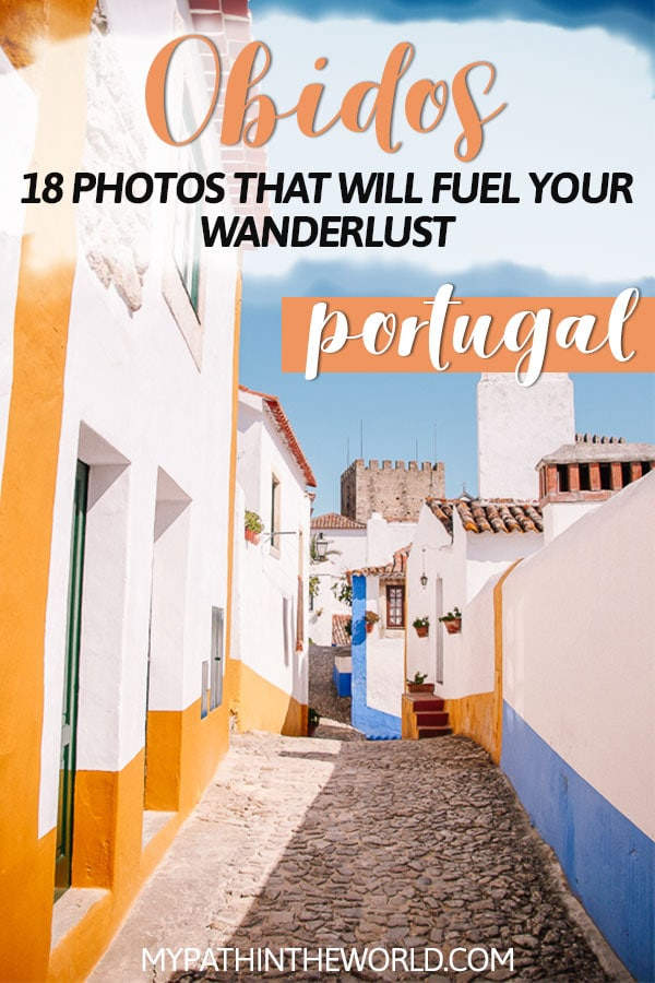 Obidos Portugal photography: 18 stunning photos of Obidos, one of the most beautiful places in Portugal!