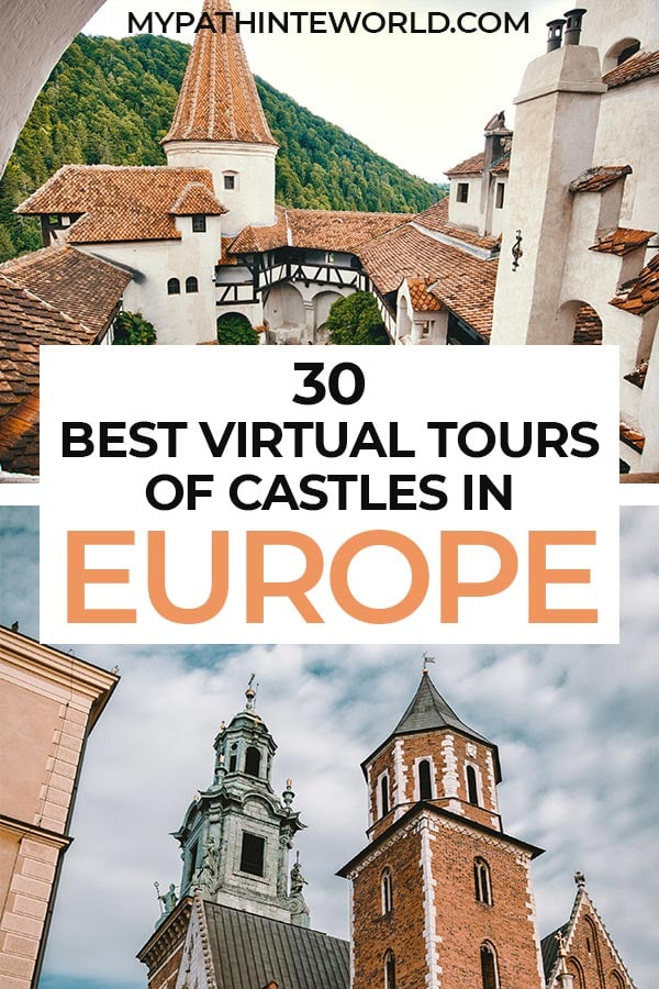 Looking for the best virtual tours of castles in Europe? Check out this roundup of 30 epic online castle tours!
