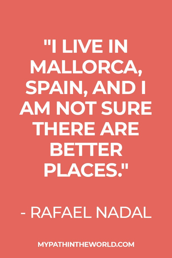 Quotes about Spain travel - Quote about Mallorca by Rafel Nadal