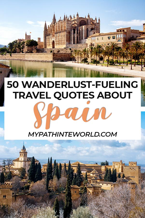 Looking for the best wanderlust quotes about Spain travel? Here are 50 Spain travel quotes including quotes about Madrid, quotes about Barcelona, and more!