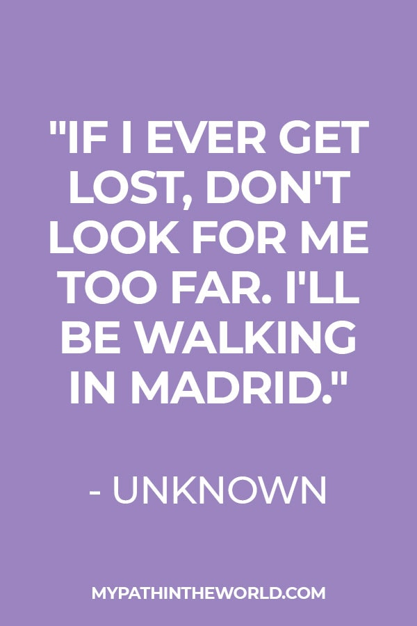 Best Spain travel quotes - an anonymous quote about Madrid