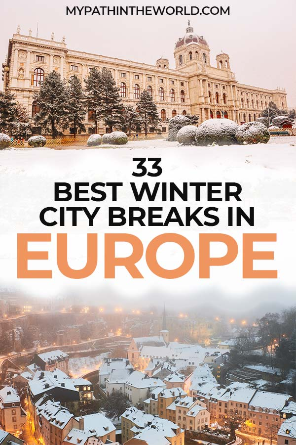 Europe winter travel destinations: 33 Best winter city breaks in Europe