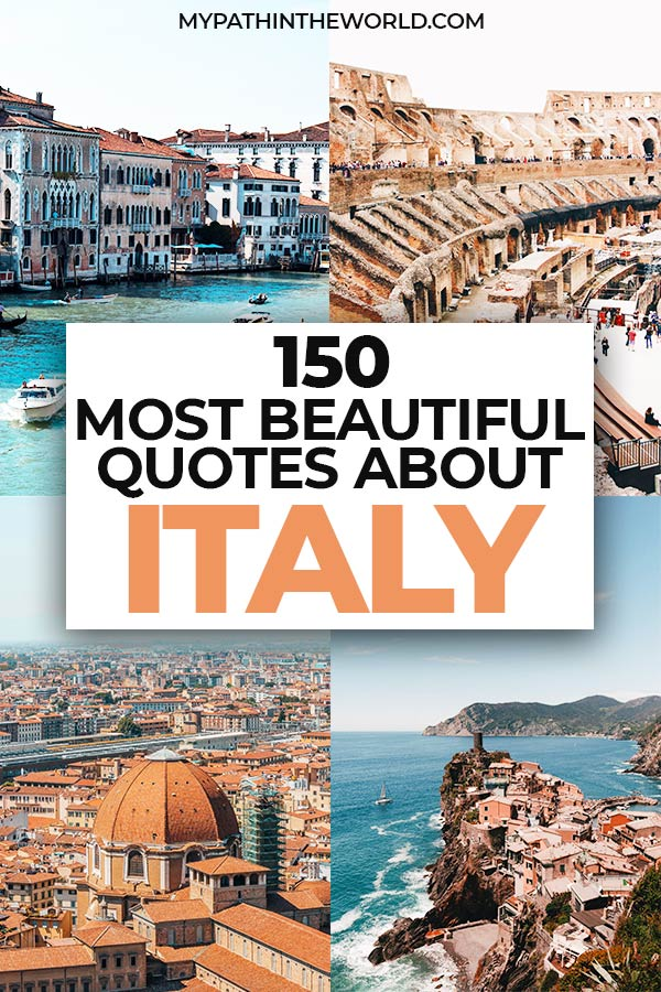Looking for the most beautiful travel quotes about Italy? Here are 150 Italy quotes including quotes about Rome, Venice, Florence, and more!