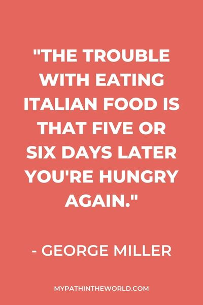 "quote - ""The trouble with eating Italian food is that five or six days later you're hungry again."" - George Miller"